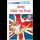 Joking While You Work (CD audio Anglais)