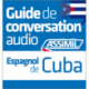 Espagnol de Cuba (téléchargement mp3)