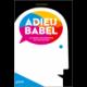 Adieu Babel (livre numérique)